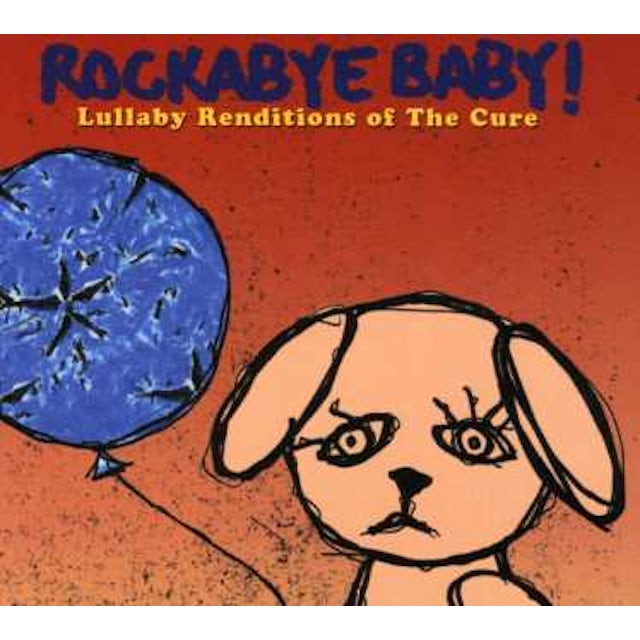 Rockabye Baby LULLABY RENDITIONS OF THE CURE CD