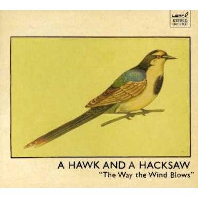 Hawk & A Hacksaw WAY THE WIND BLOWS CD