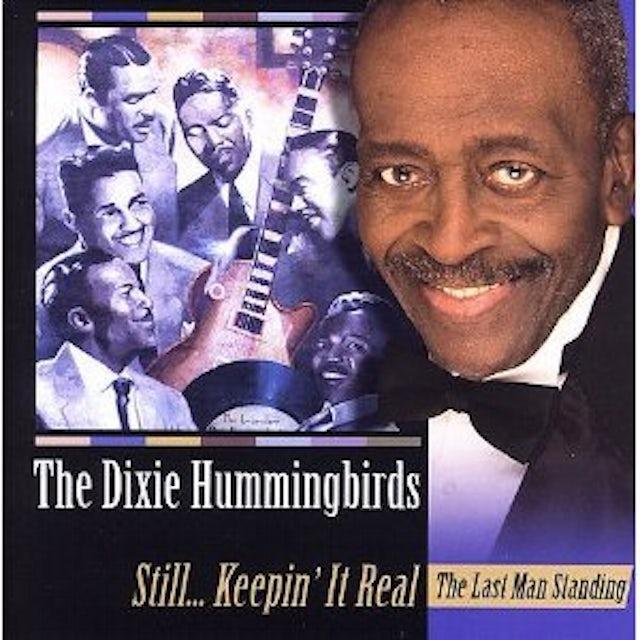 Dixie Hummingbirds STILL KEEPING IT REAL CD