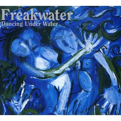 Freakwater DANCING UNDER WATER CD