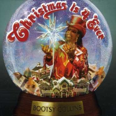 Bootsy Collins CHRISTMAS IS 4 EVER CD