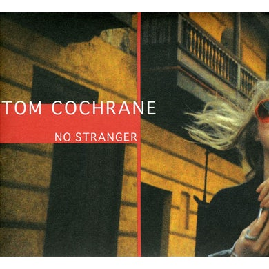 Tom Cochrane NO STRANGER CD
