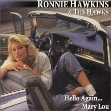 Ronnie Hawkins HELLO AGAIN MARY LOU CD