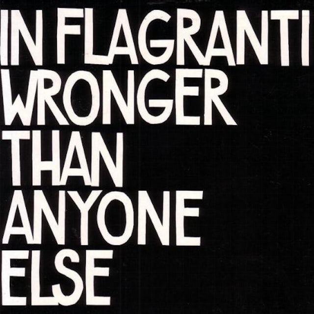 In Flagranti WRONGER THAN ANYONE ELSE CD