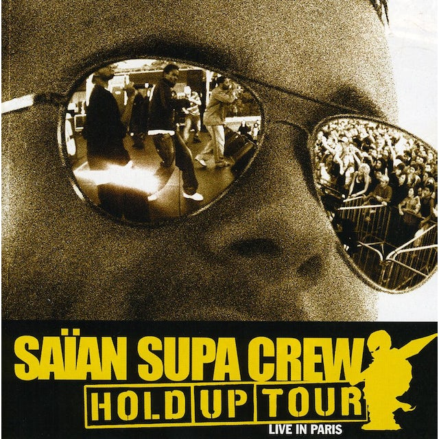 Saian Supa Crew HOLD UP TOUR: LIVE IN PARIS CD