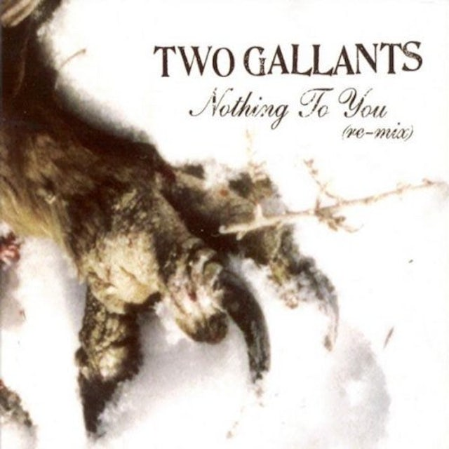 Two Gallants NOTHING TO YOU REMIX CD
