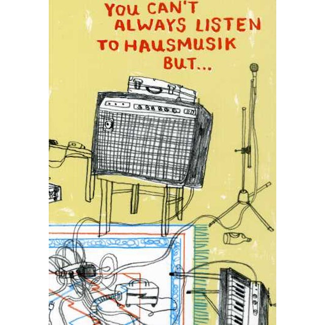 You Can'T Always Listen To Hausmusik But / Various CD