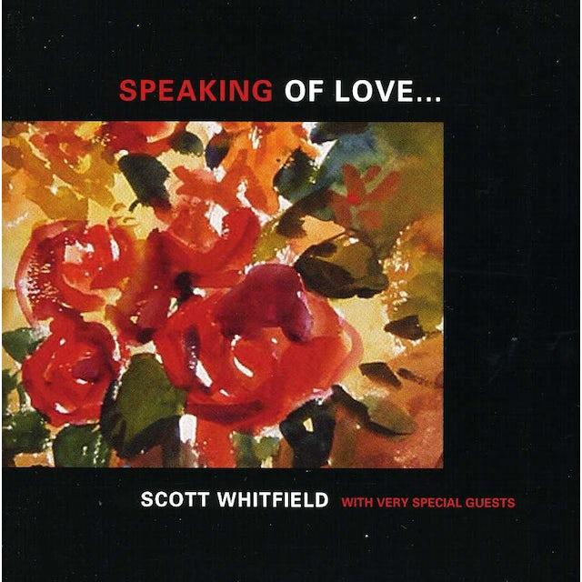 Scott Whitfield SPEAKING OF LOVE CD