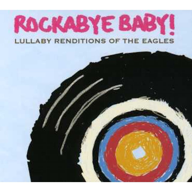Rockabye Baby LULLABY RENDITIONS OF THE EAGLES CD