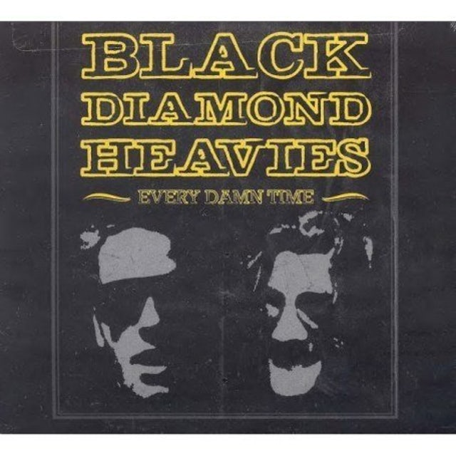 Black Diamond Heavies EVERY DAMN TIME Vinyl Record