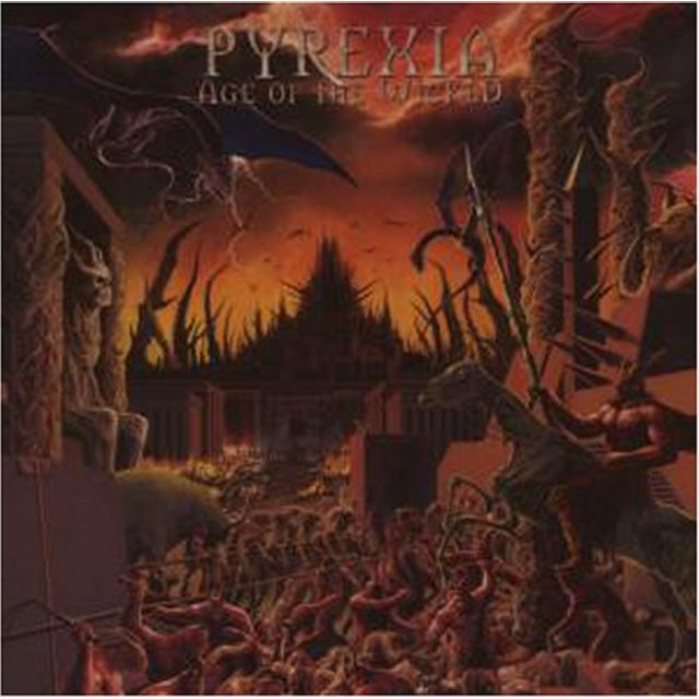 Pyrexia AGE OF THE WICKED CD