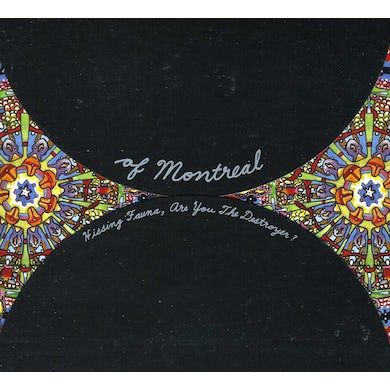 Of Montreal HISSING FAUNA ARE YOU THE DESTROYER CD