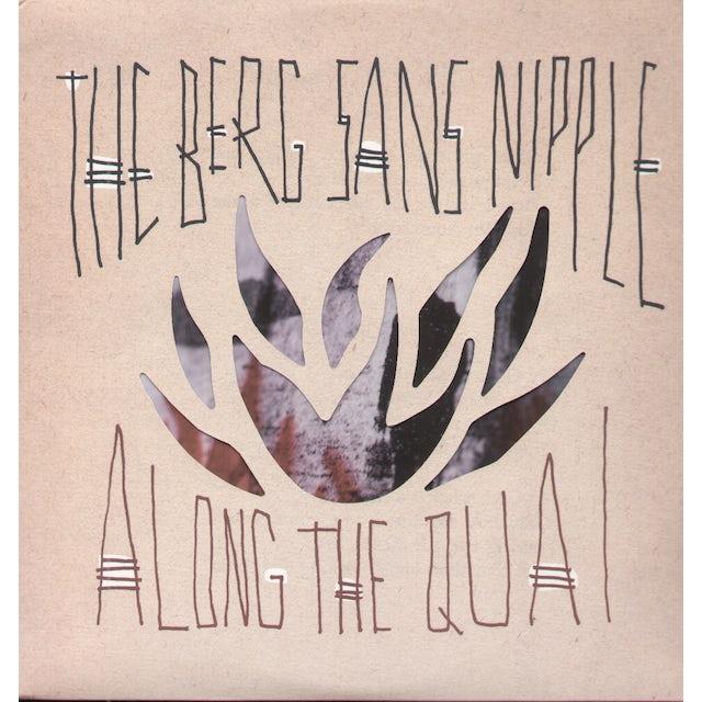 Berg Sans Nipple ALONG THE QUAI Vinyl Record