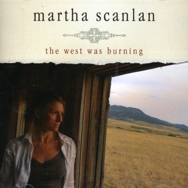 Martha Scanlan WEST WAS BURNING CD