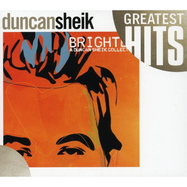 GREATEST HITS: BRIGHTER A DUNCAN SHEIK COLLECTION CD