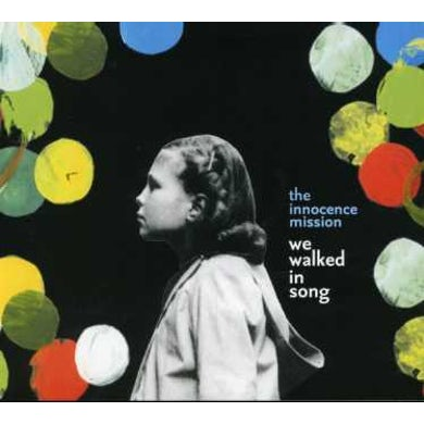 Innocence Mission WE WALKED IN SONG CD