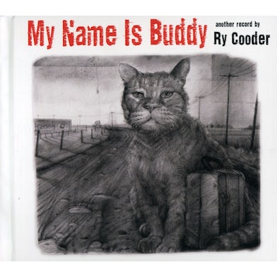 Ry Cooder MY NAME IS BUDDY CD