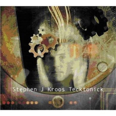 Stephen J Kroos TECKTONICK CD