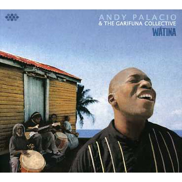Andy Palacio & The Garifuna Collective WATINA CD