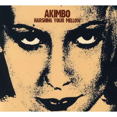 Akimbo HARSHING YOUR MELLOW CD