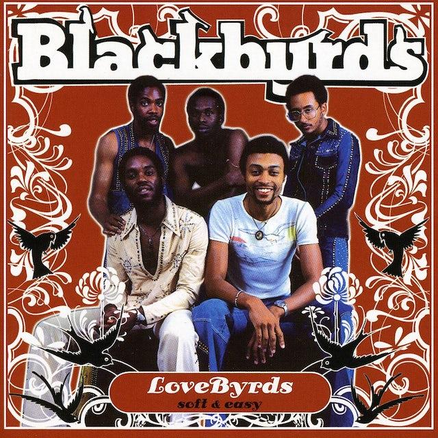 Blackbyrds LOVEBYRDS: SOFT & EASY CD