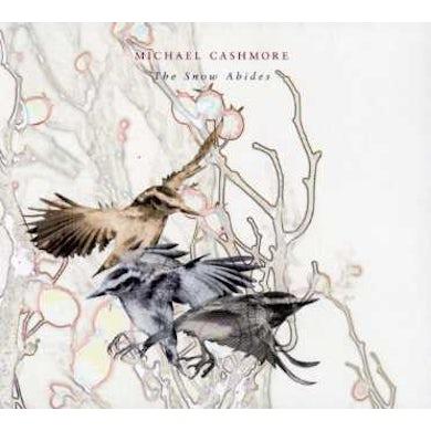 Michael Cashmore SNOW ABIDES CD