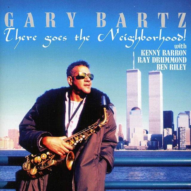 Gary Bartz THERE GOES THE NEIGHBORHOOD CD