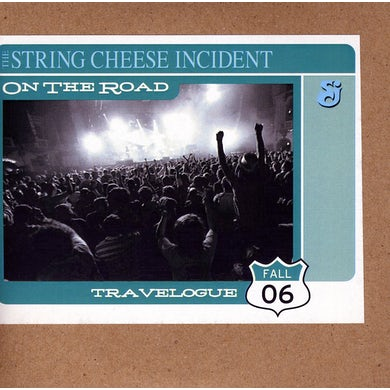 String Cheese Incident ON THE ROAD: TRAVELOGUE FALL 2006 CD