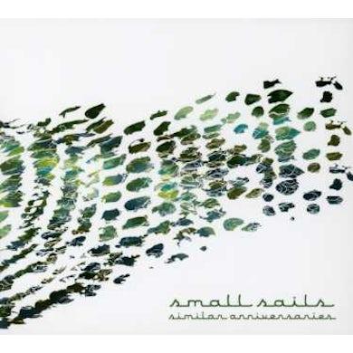 Small Sails SIMILAR ANNIVERSARIES CD