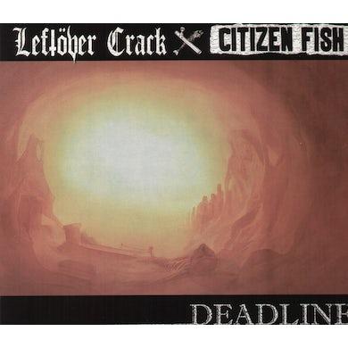 Leftover Crack / Citizen Fish DEADLINE Vinyl Record