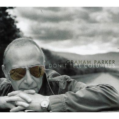 Graham Parker DON'T TELL COLUMBUS CD