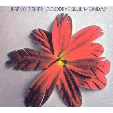 Jeremy Fisher GOODBYE BLUE MONDAY CD