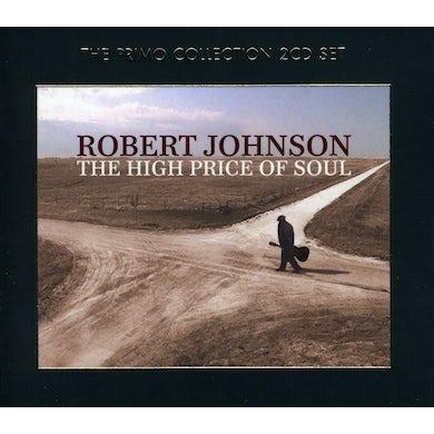 Robert Johnson HIGH PRICE OF SOUL CD