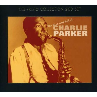 RISE & FALL OF CHARLIE PARKER CD