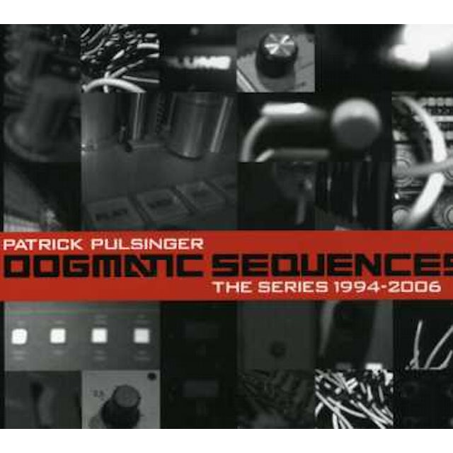 Patrick Pulsinger DOGMATIC SEQUENCES: THE SERIES 1994-2006 CD