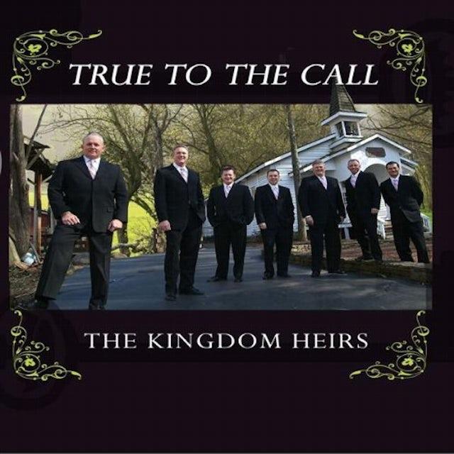 Kingdom Heirs TRUE TO THE CALL CD