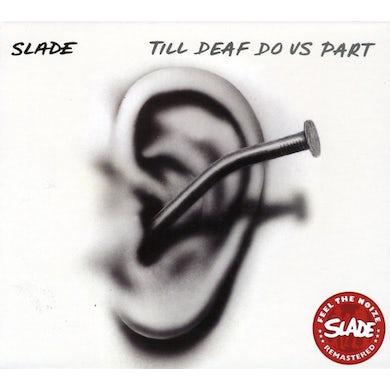 Slade TILL DEAF DO US PART CD