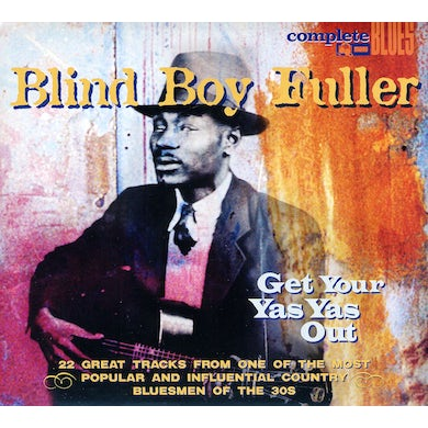 Blind Boy Fuller GET YOUR YAS YAS OUT CD