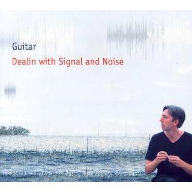 Guitar DEALIN WITH SIGNAL & NOISE CD