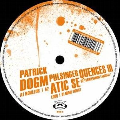 Patrick Pulsinger DOGMATIC-SEQUENCES 3 Vinyl Record