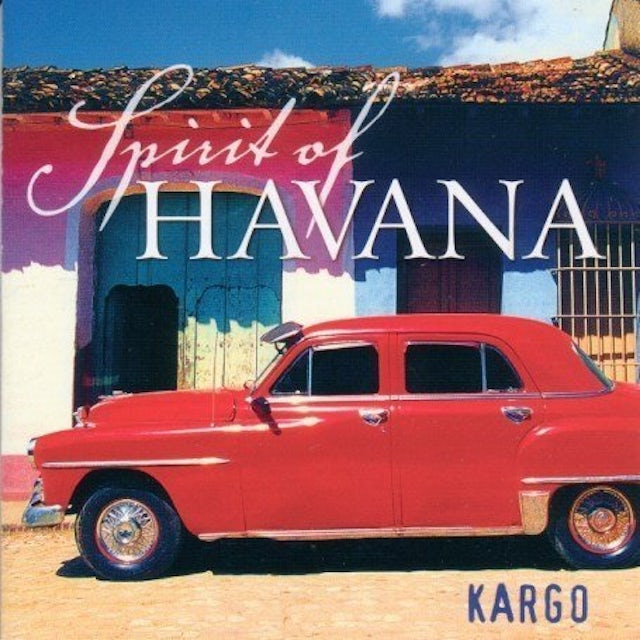 Kargo SPIRIT OF HAVANA CD