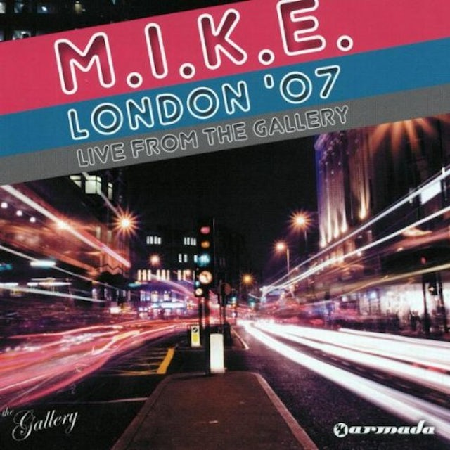 M.I.K.E. LONDON 07: LIVE FROM THE GALLERY CD