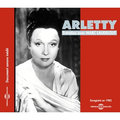 Arletty ENTRETIEN AVEC MARC LAUDELOT CD