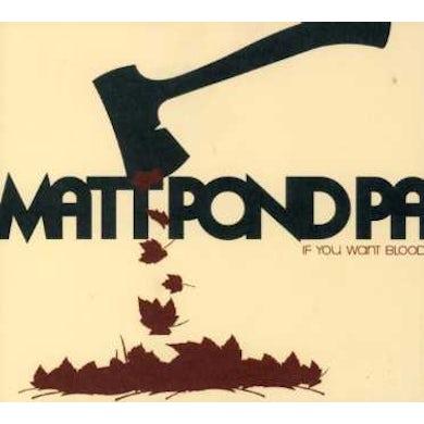 Matt Pond PA IF YOU WANT BLOOD CD