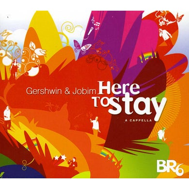 BR6 HERE TO STAY: GERSHWIN & JOBIM CD