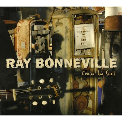 Ray Bonneville GOING BY FEEL CD