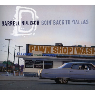 Darrell Nulisch GOIN BACK TO DALLAS CD