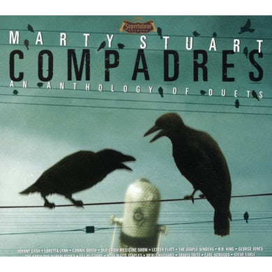 Marty Stuart COMPADRES: AN ANTHOLOGY OF DUETS CD