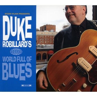 Duke Robillard WORLD FULL OF BLUES CD