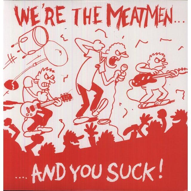 WE'RE THE MEATMEN & YOU SUCK Vinyl Record